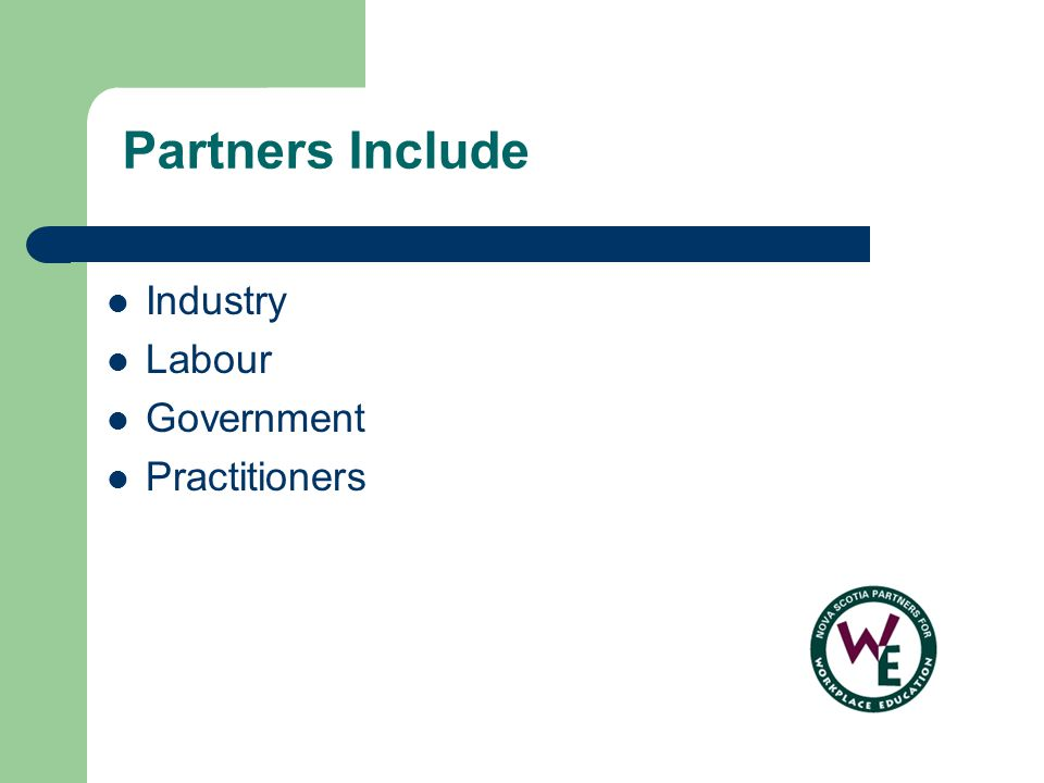 Partners Include Industry Labour Government Practitioners