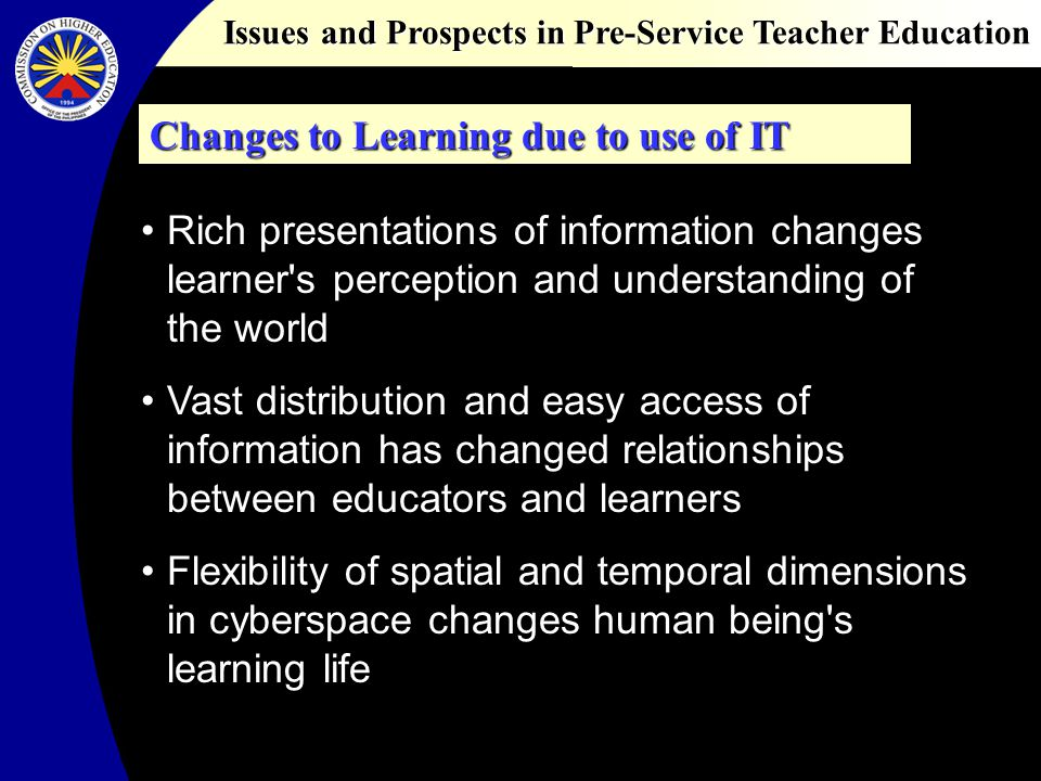 Issues and Prospects in Pre-Service Teacher Education Awareness of need to take up new role General computer operation Uses word processing programs Surfing the internet Operate available educational software Basic level Comfortable level Competent level Creative level HONGKONG SAR