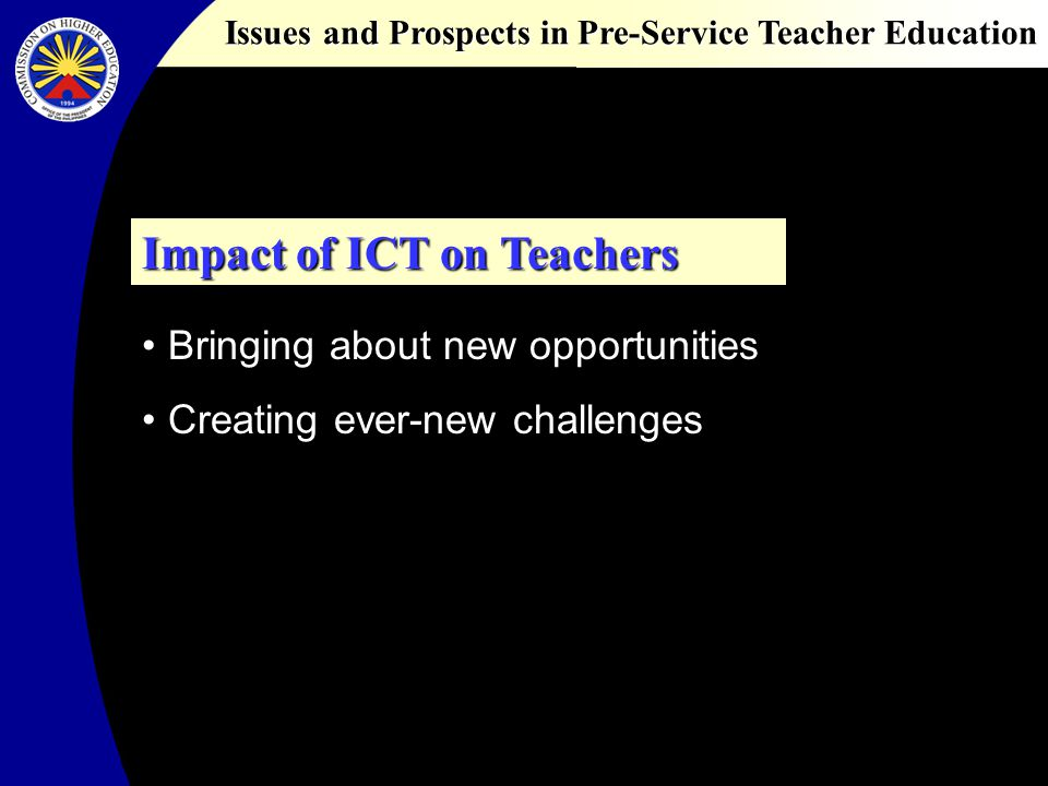 Issues and Prospects in Pre-Service Teacher Education Basic courses Specialistic courses Educational courses Educational practice ICT Basics Educational courses Add-Onto Approach