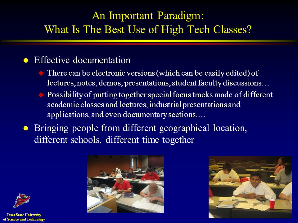An Important Paradigm: What Is The Best Use of High Tech Classes.