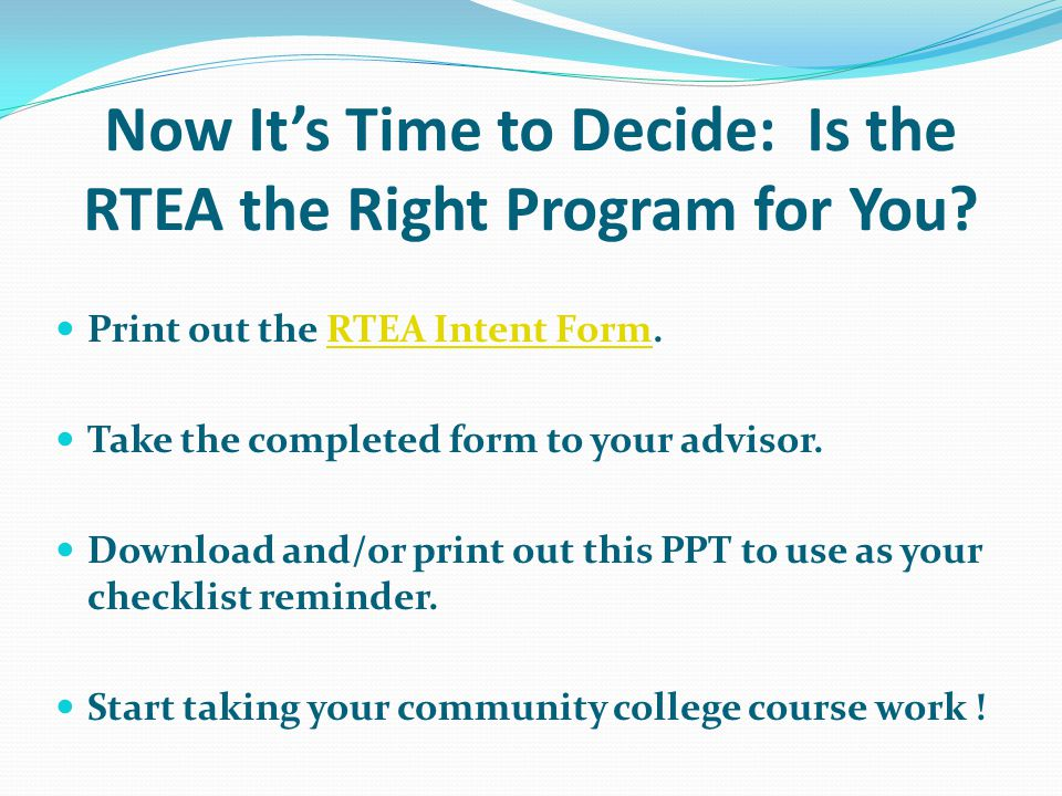 Now Its Time to Decide: Is the RTEA the Right Program for You.