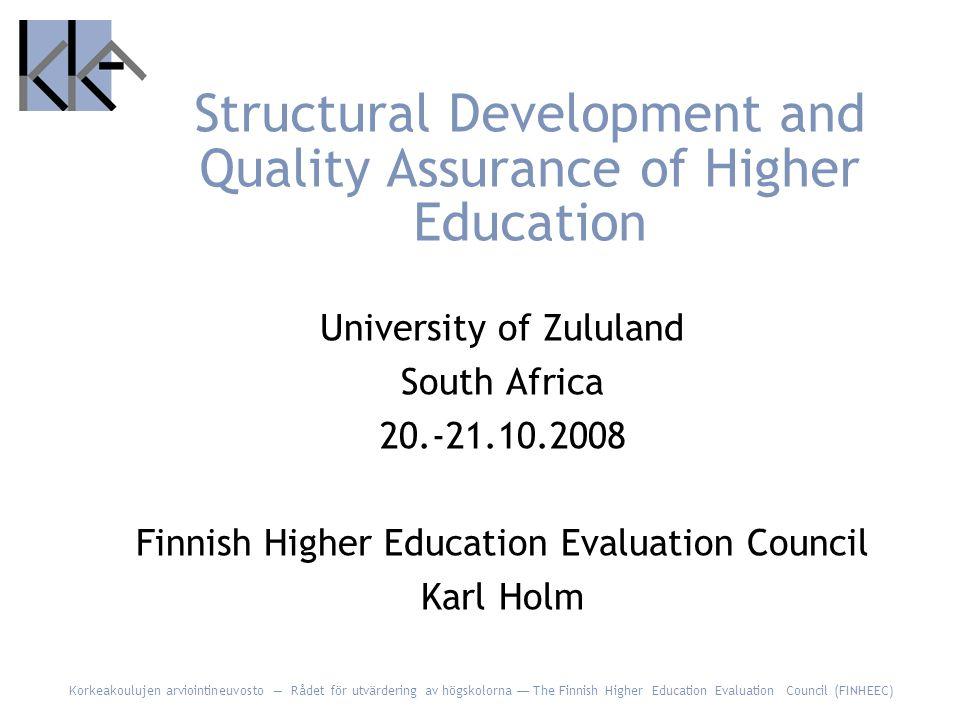 Korkeakoulujen arviointineuvosto Rådet för utvärdering av högskolorna The Finnish Higher Education Evaluation Council (FINHEEC) Structural Development