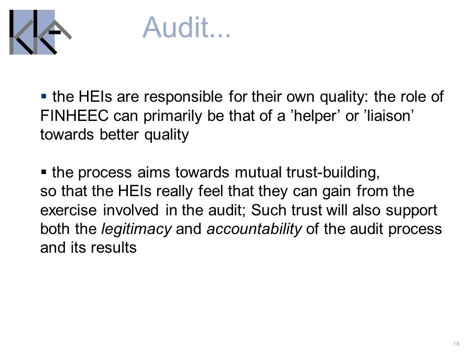 16 the HEIs are responsible for their own quality: the role of FINHEEC can primarily be that of a helper or liaison towards better quality the process
