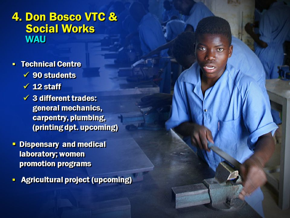 Technical Centre 90 students 12 staff 3 different trades: general mechanics, carpentry, plumbing, (printing dpt.