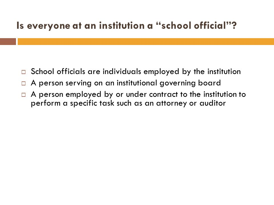 Is everyone at an institution a school official.