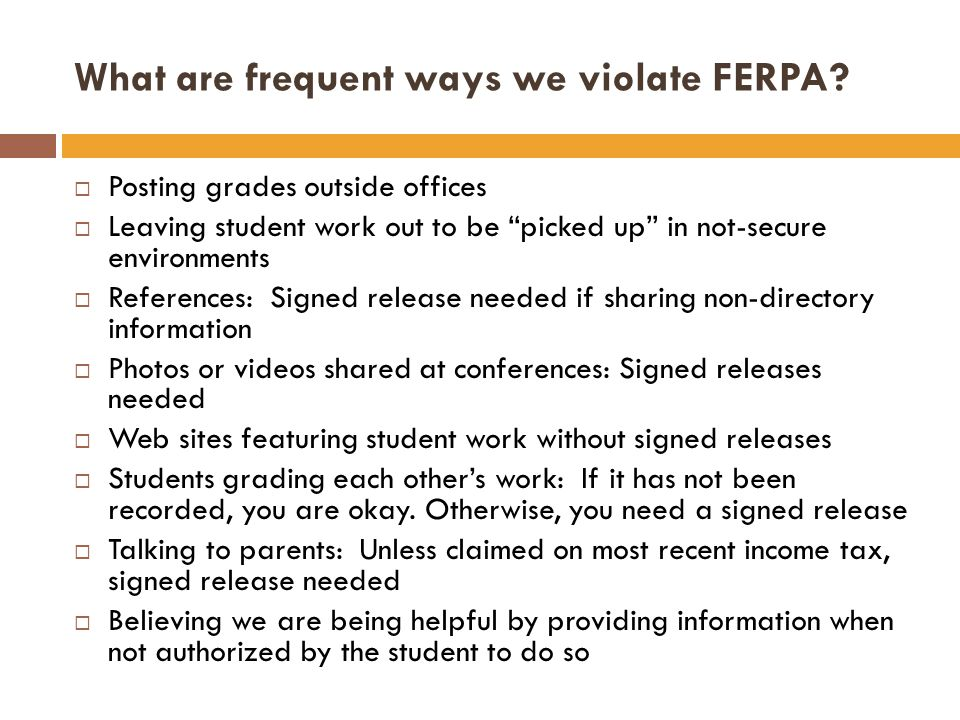 What are frequent ways we violate FERPA.