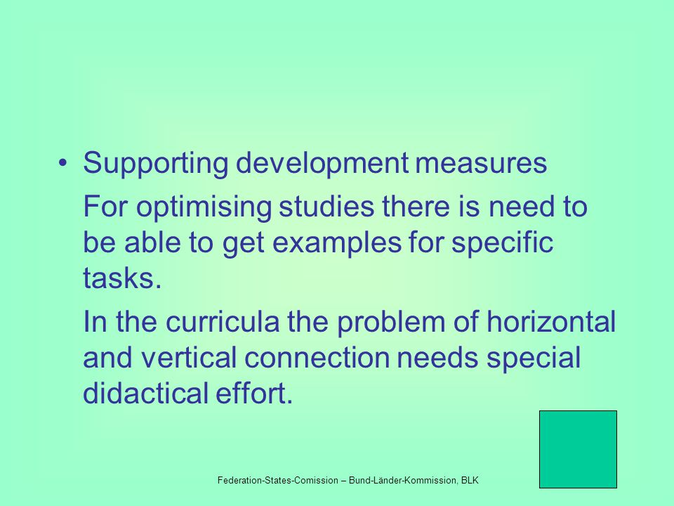 Measures for increasing the visibility, acceptance and esteem of mathematic-scientific lesson within and outside school –The mathematic-scientific lesson should be visualised with its most interesting intentions and best results in school.