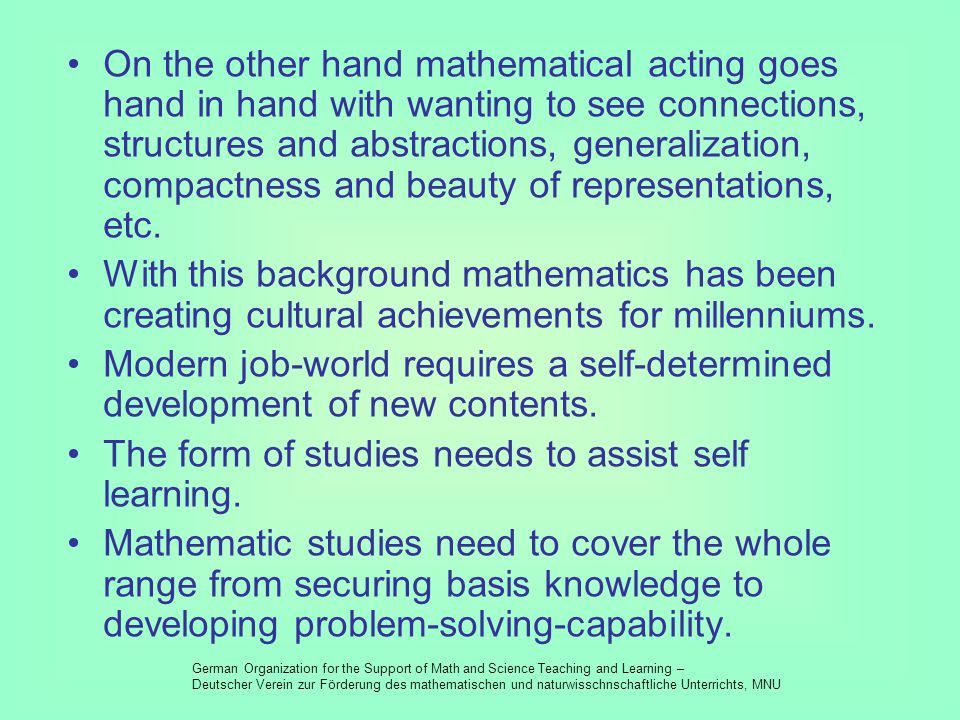 Mathematics in educational context General public mainly reduces mathematics to arithmetic and algebra. For seeing the general education function of m