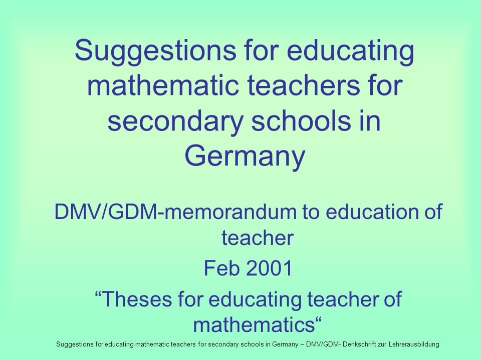 Unfolding of readiness for taking over responsibility Practicing of communication and cooperation Strengthening of the student-I Culture of studies, which gives room for Subjective ways of sight Alternative interpretation Exchange of ideas Detours Playing dealing with mathematics Self-responible dooing Heymann