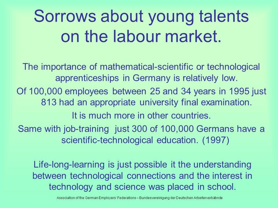 Mathematics, science and technology are bases of knowledge-society Decreasing job orientated interest and missing intelligibly for mathematical-scientific and technological connections lead to deficits in economical parts, which makes out in long term the competitive capability of Germany.