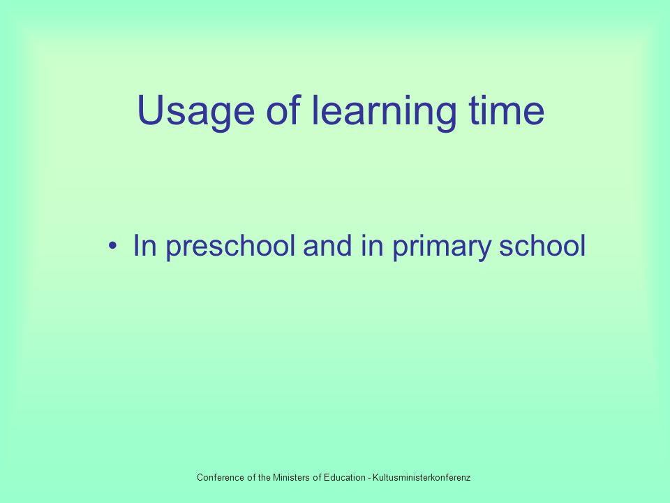Rule for school days Optimal usage of learning time, especially –time for putting a child in school, –repeating classes, –supporting of specially gift
