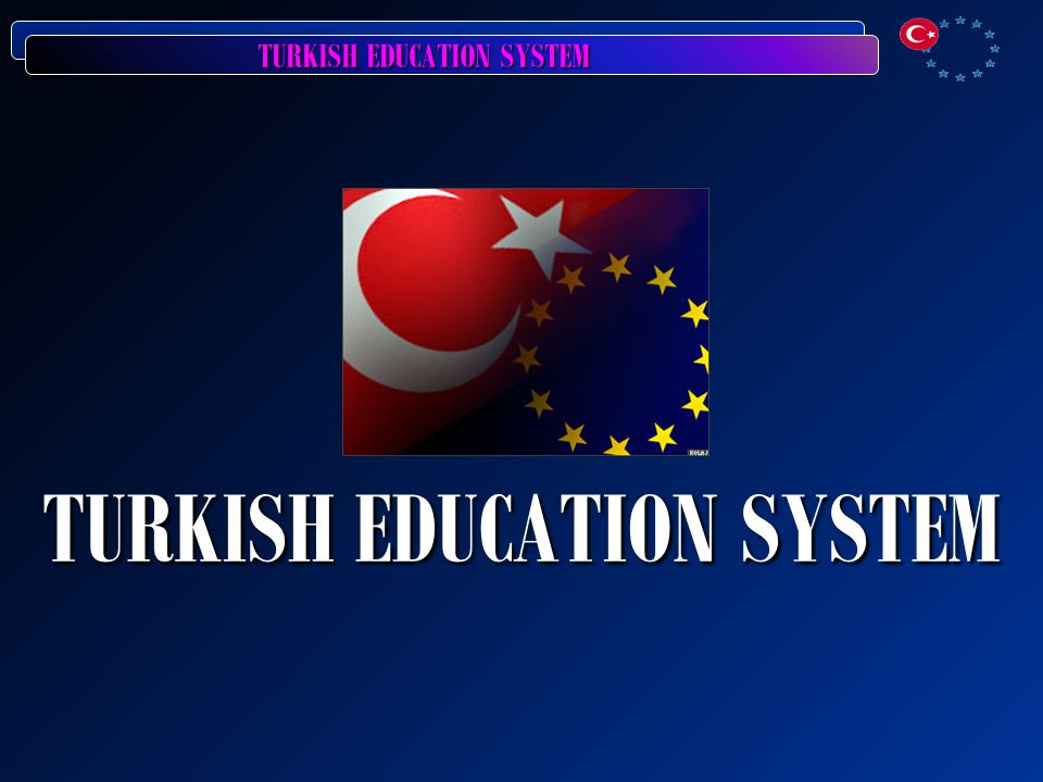 TURKISH EDUCATION SYSTEM Primary Education Primary Education M inistry of National Education and private firms prepares students textbooks, teacher s books, worksheets, and teaching aids.