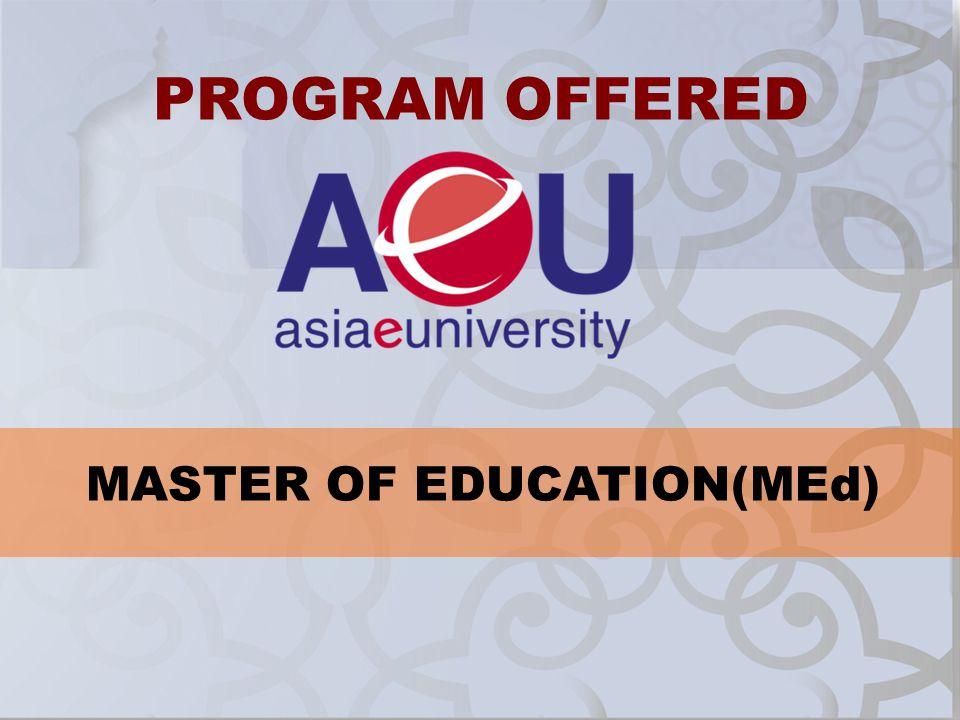 PROGRAM OFFERED MASTER OF EDUCATION(MEd)