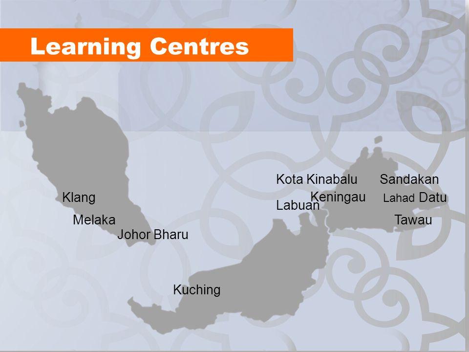 Learning Centres Klang Melaka Johor Bharu Kota Kinabalu Keningau Labuan Sandakan Lahad Datu Tawau Kuching