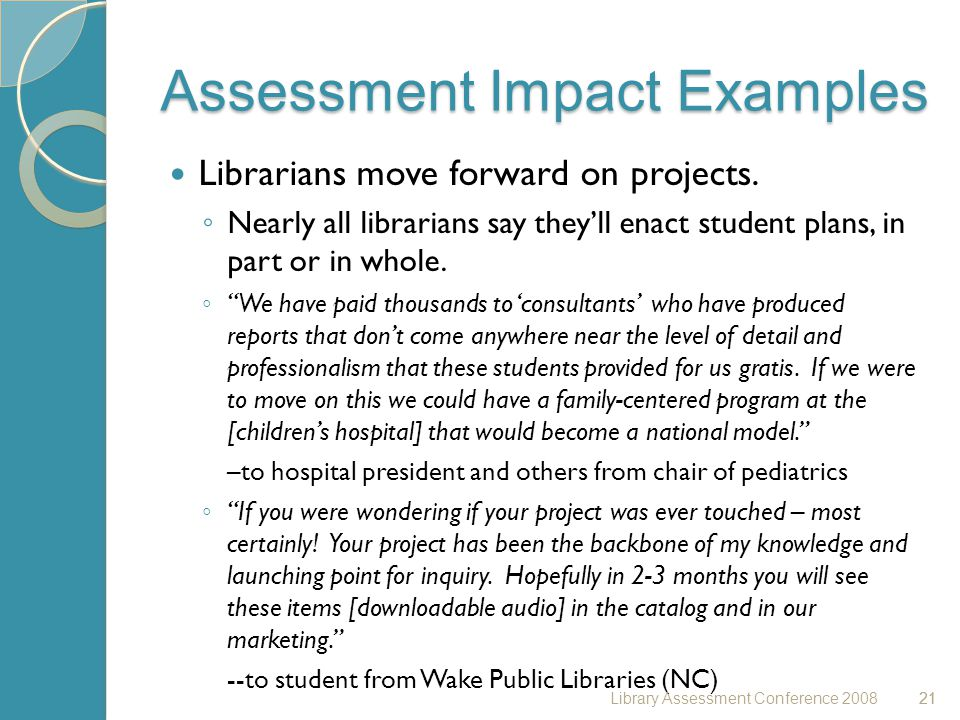 21 Assessment Impact Examples Librarians move forward on projects.