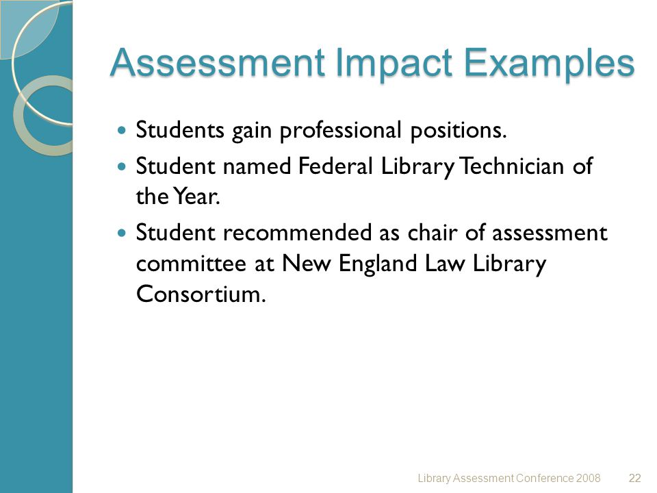 22 Assessment Impact Examples Students gain professional positions.