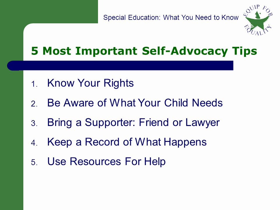 Special Education: What You Need to Know 21 5 Most Important Self-Advocacy Tips 1.