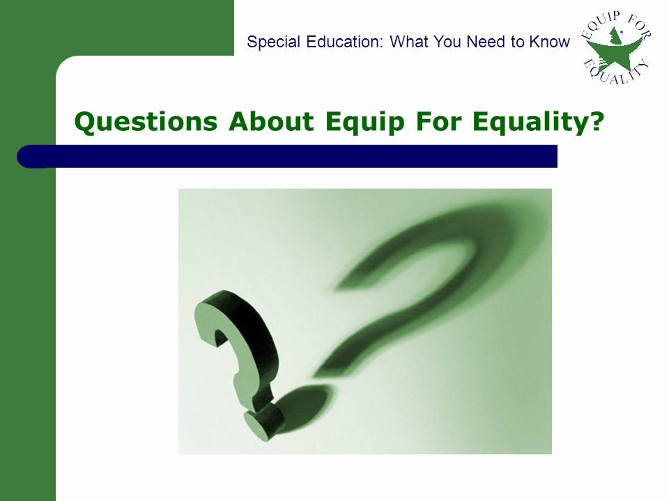 Special Education: What You Need to Know 5 Questions About Equip For Equality