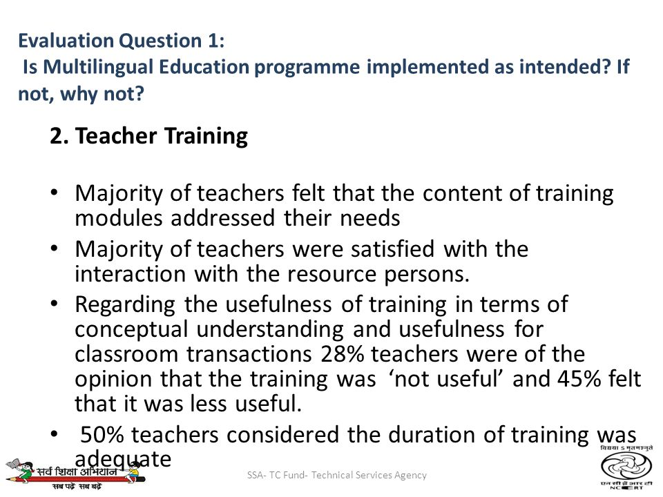SSA- TC Fund- Technical Services Agency Evaluation Question 1: Is Multilingual Education programme implemented as intended.