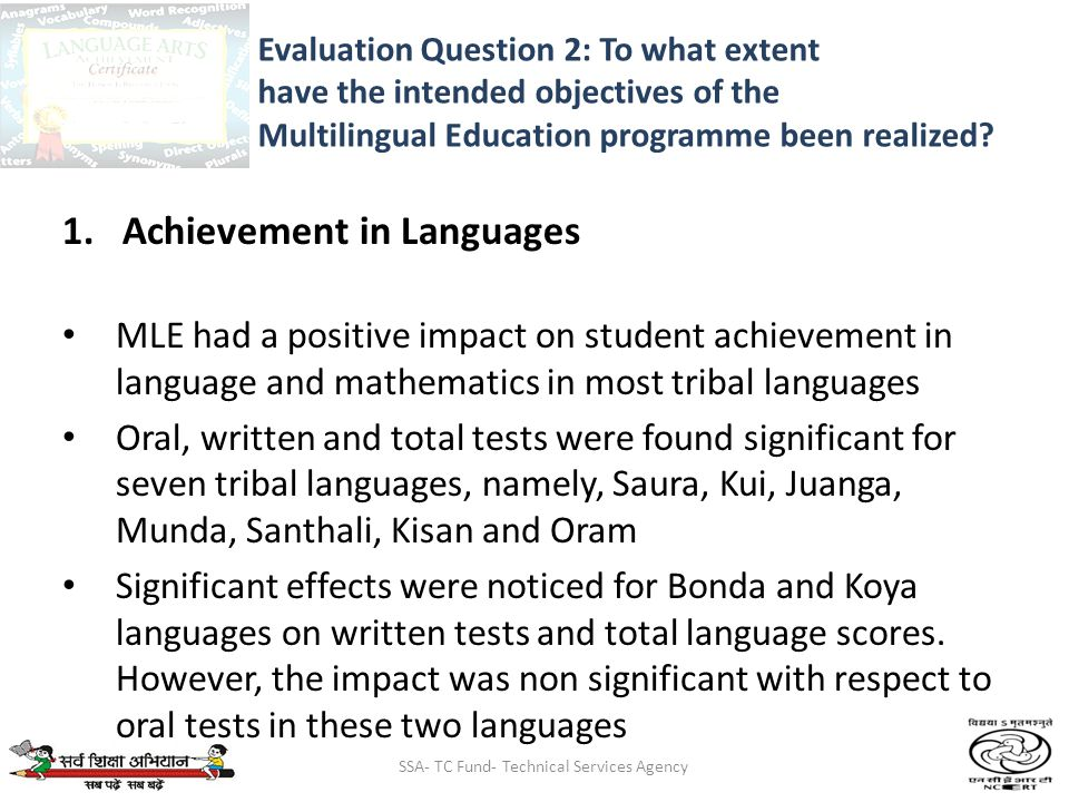 SSA- TC Fund- Technical Services Agency Evaluation Question 2: To what extent have the intended objectives of the Multilingual Education programme been realized.