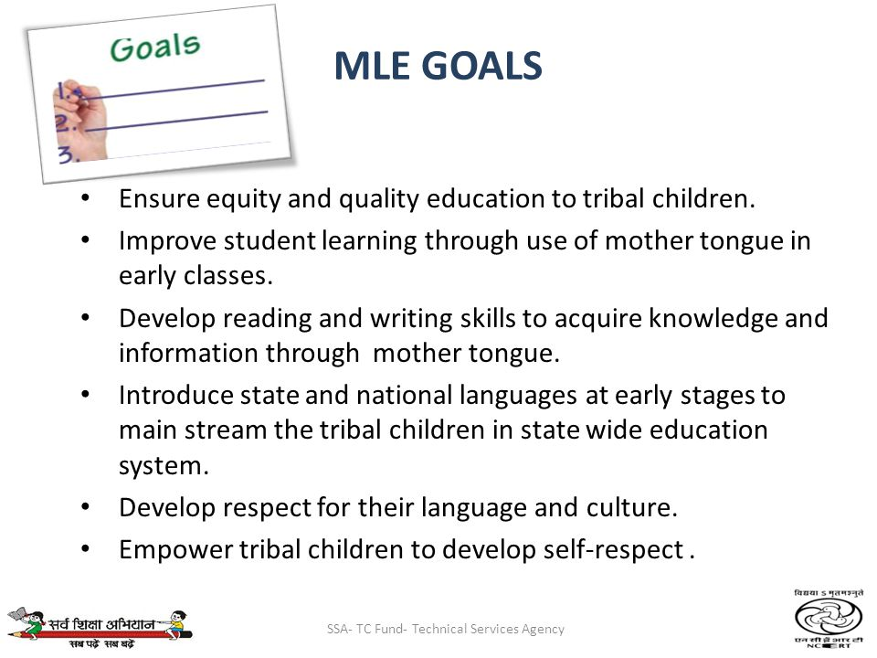 SSA- TC Fund- Technical Services Agency MLE GOALS Ensure equity and quality education to tribal children.