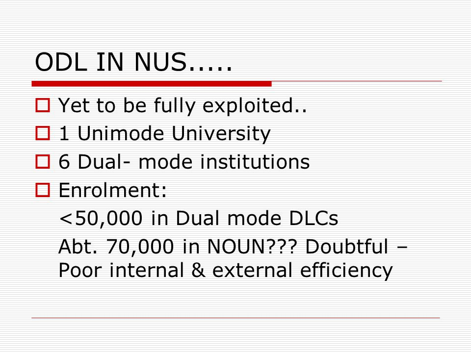 ODL IN NUS..... Yet to be fully exploited..