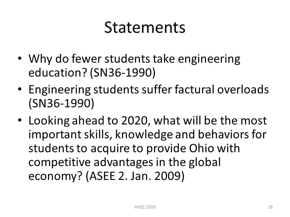 Statements Why do fewer students take engineering education.