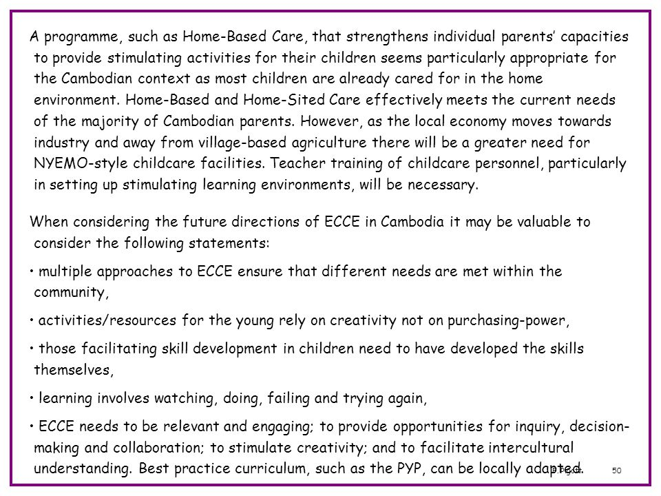 F. Pigott50 A programme, such as Home-Based Care, that strengthens individual parents capacities to provide stimulating activities for their children