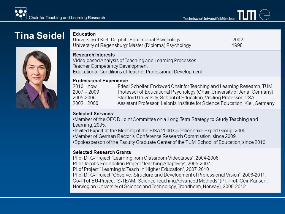 Technische Universität München Tina Seidel Education University of Kiel: Dr.
