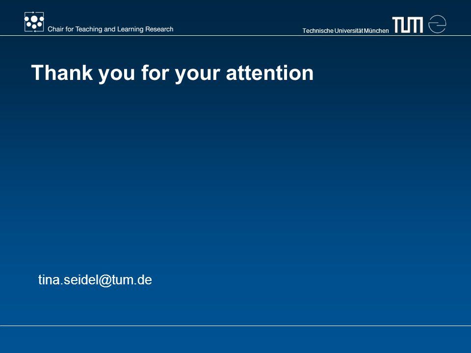 Technische Universität München Thank you for your attention tina.seidel@tum.de