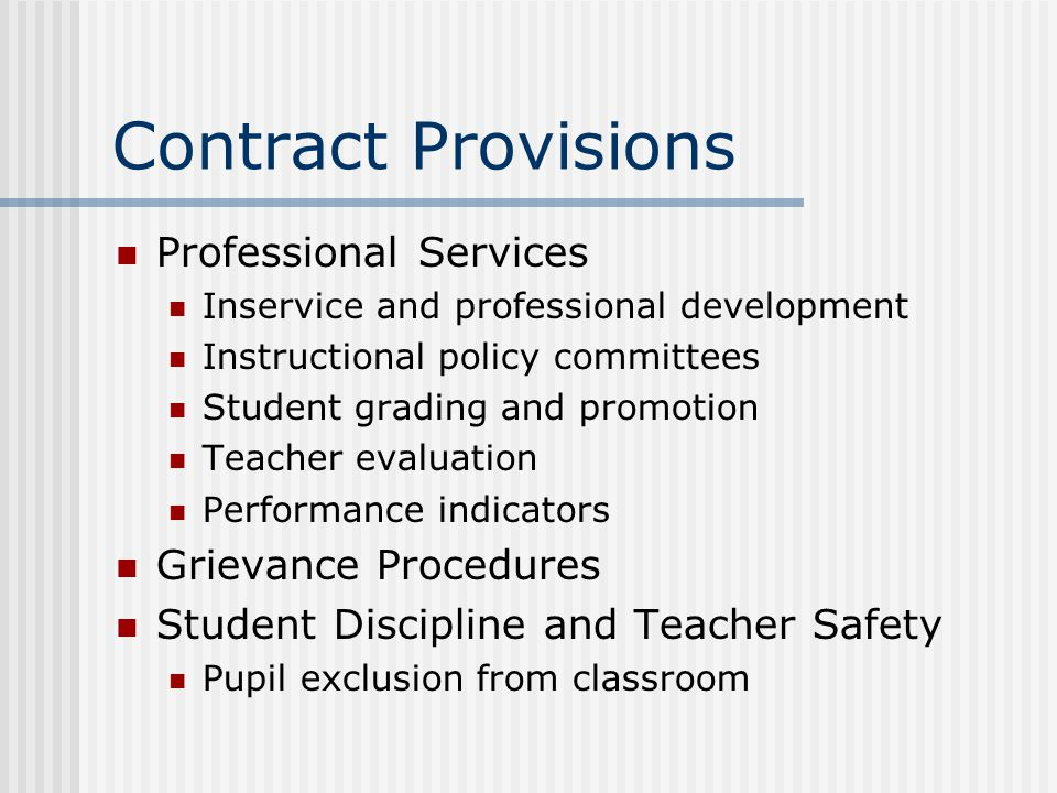 Contract Provisions Professional Services Inservice and professional development Instructional policy committees Student grading and promotion Teacher