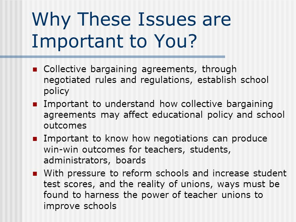 New Unionism Both major unions have pursued a new approach to collective bargaining Greater teacher participation in decision making More emphasis on student achievement Proponents argue that only by bringing teachers into process can schools be improved