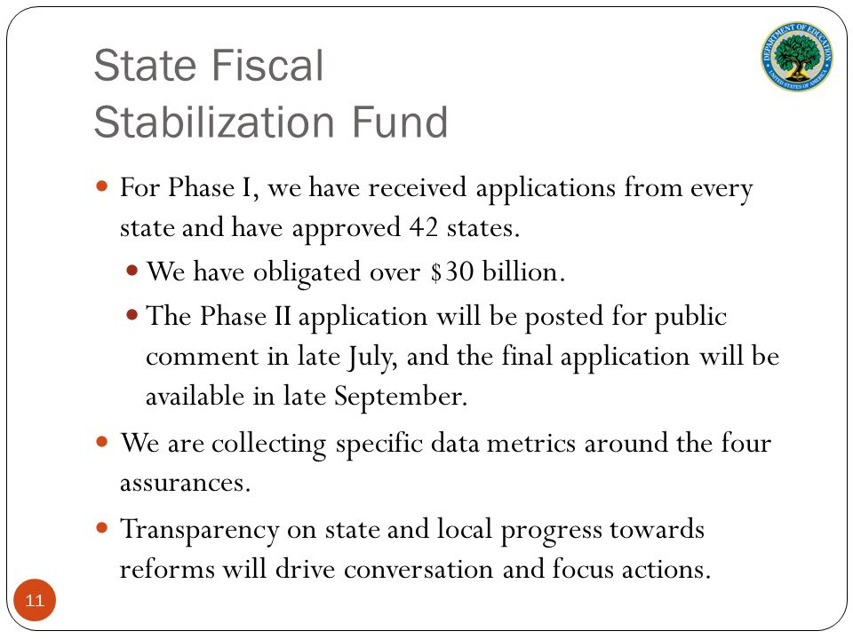 State Fiscal Stabilization Fund For Phase I, we have received applications from every state and have approved 42 states.
