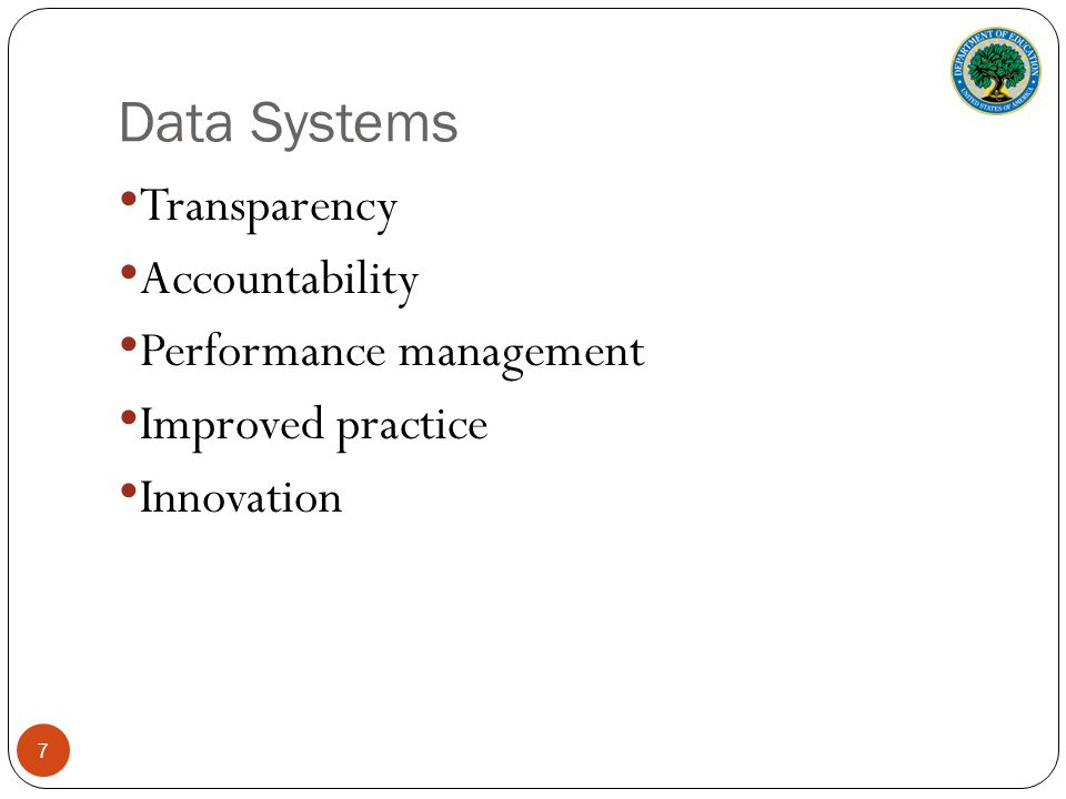 Data Systems Transparency Accountability Performance management Improved practice Innovation 7