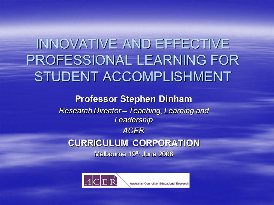 Dinham CC 19/6/082 The Born Teacher: Who needs Professional Learning.