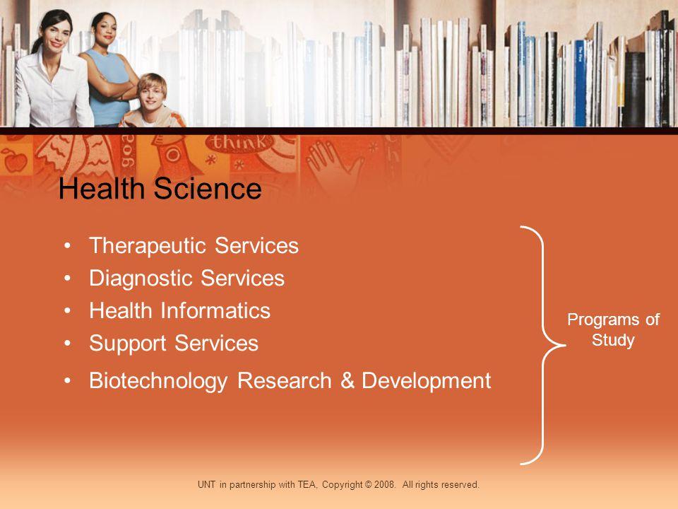Health Science Therapeutic Services Diagnostic Services Health Informatics Support Services Biotechnology Research & Development Programs of Study UNT