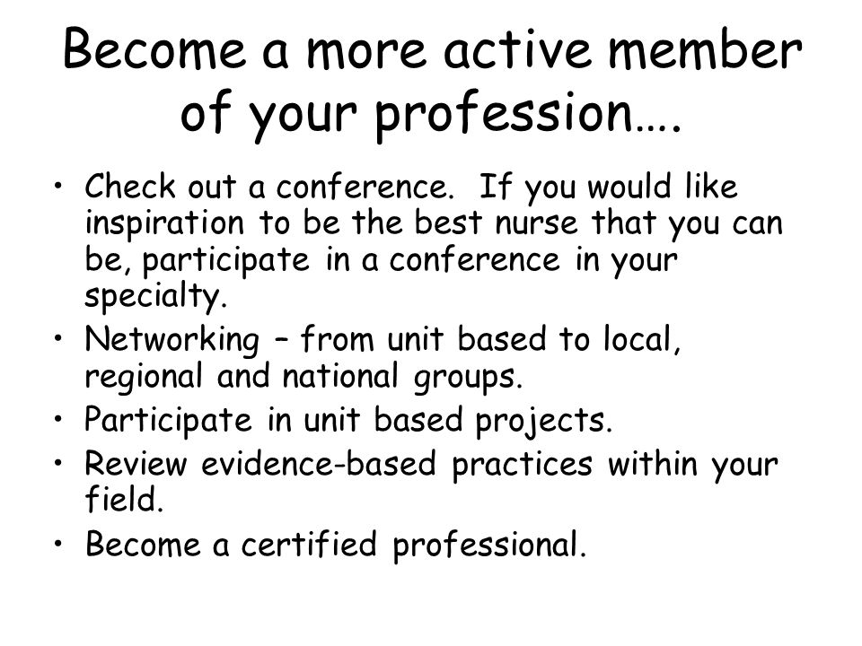 Become a more active member of your profession…. Check out a conference.