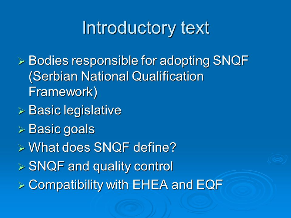 Introductory text Bodies responsible for adopting SNQF (Serbian National Qualification Framework) Bodies responsible for adopting SNQF (Serbian National Qualification Framework) Basic legislative Basic legislative Basic goals Basic goals What does SNQF define.
