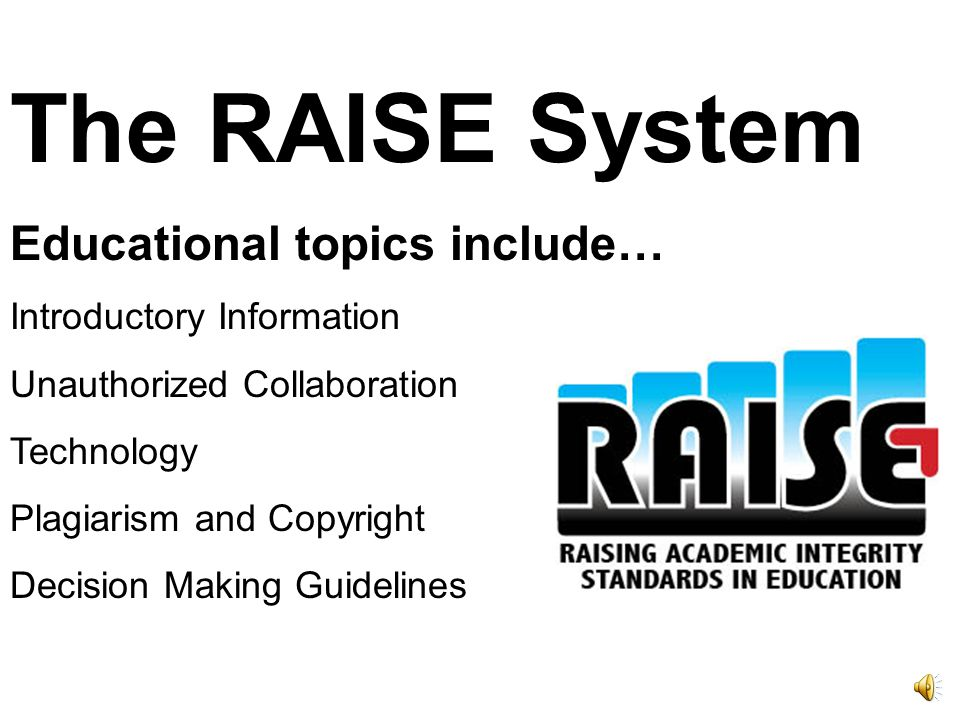 What is RAISE.Designed for proactive and reactive use.