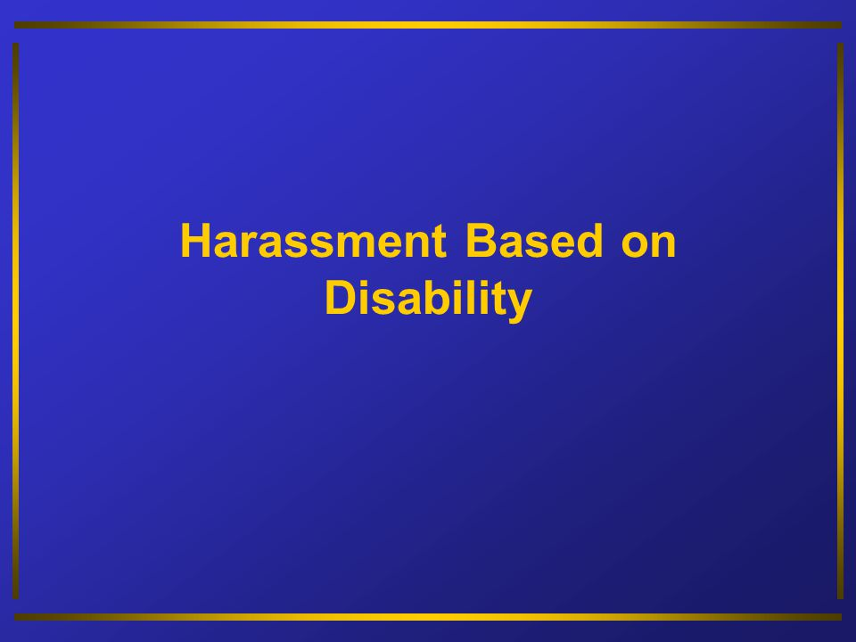 Harassment Based on Disability