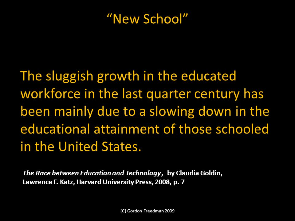The sluggish growth in the educated workforce in the last quarter century has been mainly due to a slowing down in the educational attainment of those schooled in the United States.