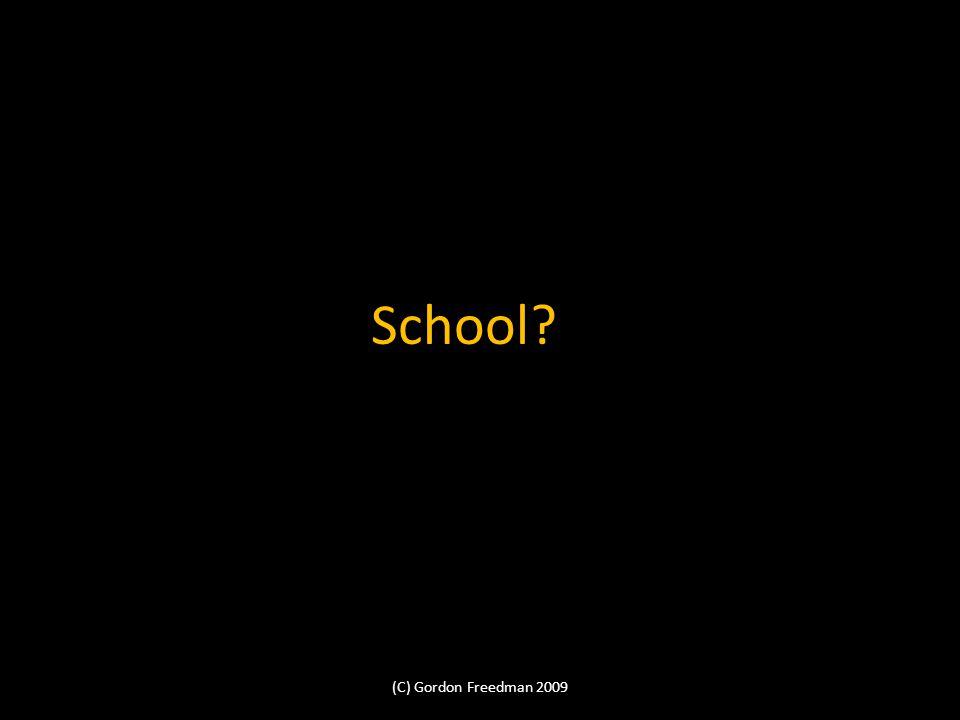 School? (C) Gordon Freedman 2009