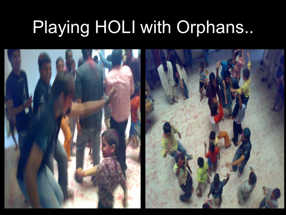 Playing HOLI with Orphans..