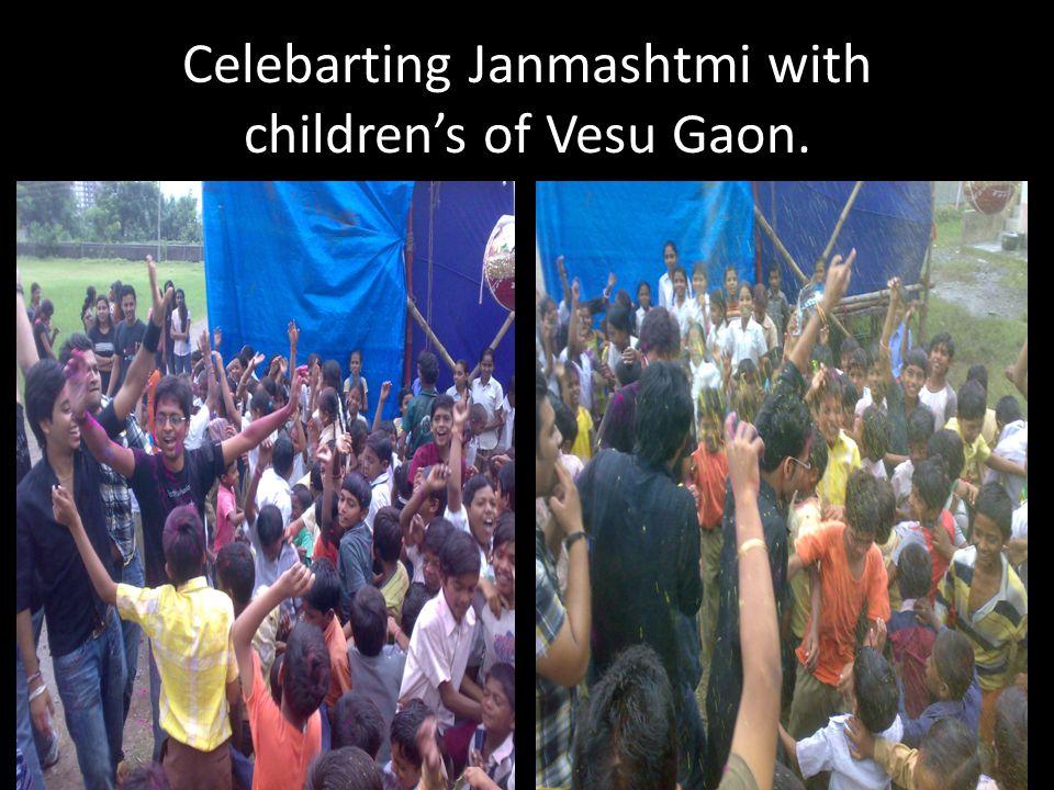 Celebarting Janmashtmi with childrens of Vesu Gaon.