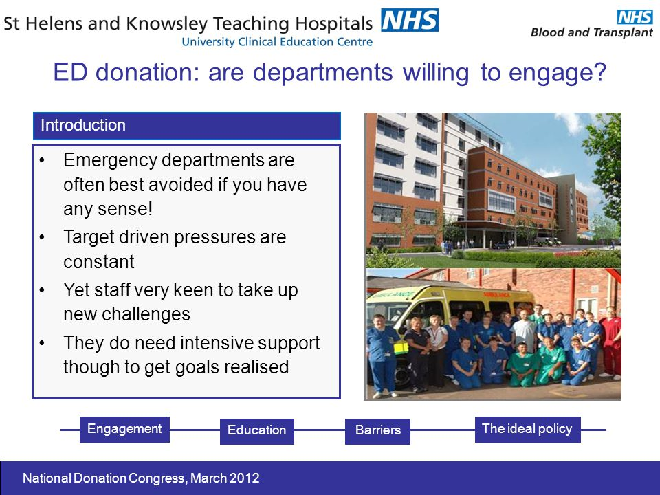 National Donation Congress, March 2012 Emergency departments are often best avoided if you have any sense.