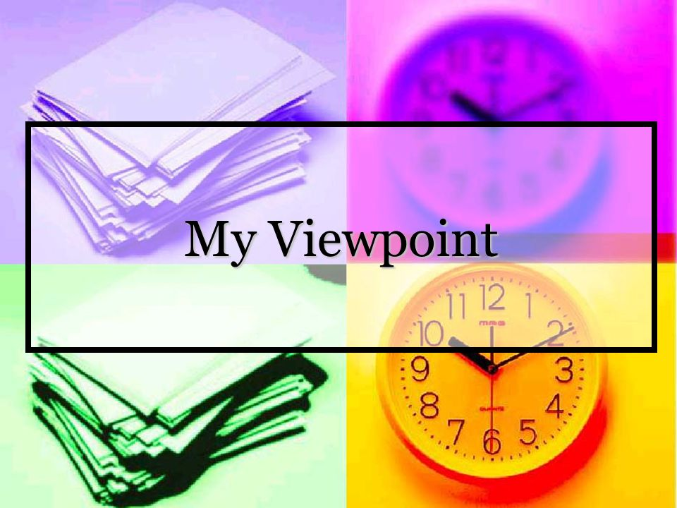 My Viewpoint