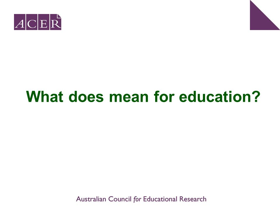 What does mean for education?