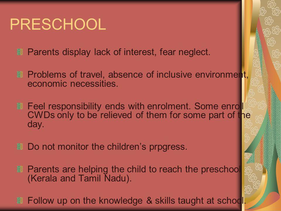 PRESCHOOL Parents display lack of interest, fear neglect.