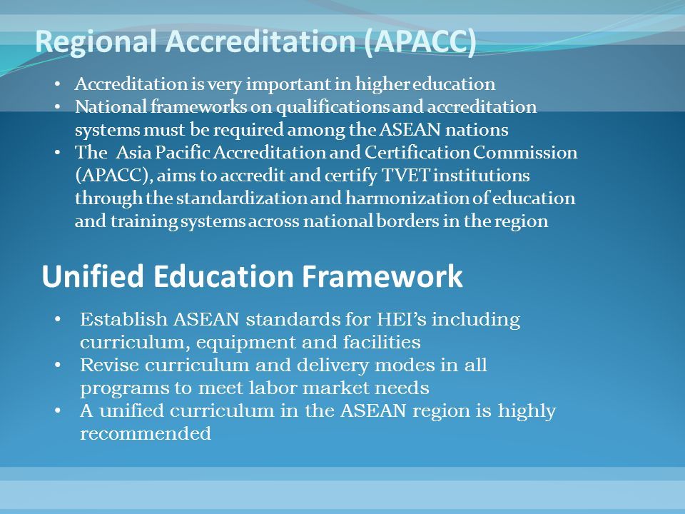 Regional Accreditation (APACC) Accreditation is very important in higher education National frameworks on qualifications and accreditation systems mus
