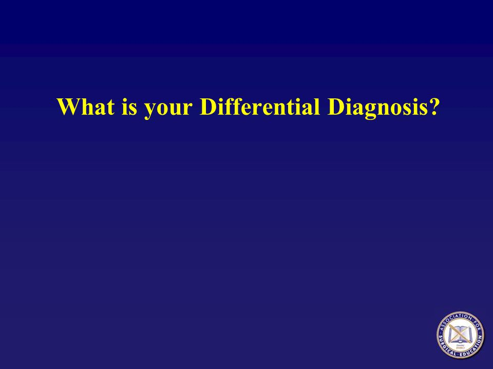 Differential Diagnosis Based on History and Presentation Muscle strain Dehydration Drug reaction – statins Tendonitis Deep venous thrombosis Claudication Arthritis Varicose veins Malignancy Sciatic nerve pain